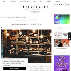 Best London Pubs for Lesbian Dates