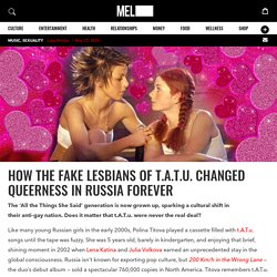 How the Fake Lesbians of t.A.T.u. Changed Queerness in Russia Forever