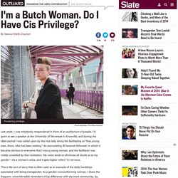 Do butch lesbians have cisgender privilege?