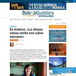 Ex lesbica: «La chiesa senza verità non salva nessuno»