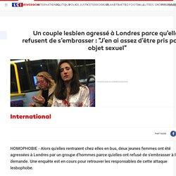 """Un couple lesbien agressé à Londres parce qu'elles refusent de s'embrasser : """"J'en ai assez d'être pris pour un objet sexuel"""""""