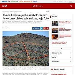 Ilha de Lesbos ganha símbolo da paz feito com coletes salva-vidas; veja foto
