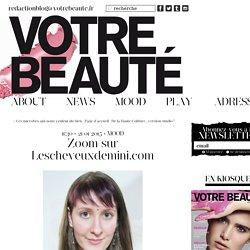 Zoom sur Lescheveuxdemini.com : Votre Beauté