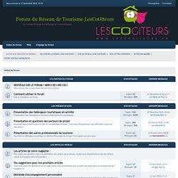 Forum du Réseau de Tourisme LesCoGîteurs - Le forum de tous les hébergeurs touristiques