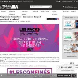 Programme #lesconfinés : le kit de sport à la maison - FitnessBoutique