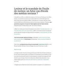 BLOG MEDIAS SOCIAUX 23/06/08 Lesieur et le scandale de l'huile de moteur, un futur cas d'école des médias sociaux ?
