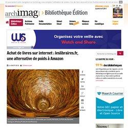 Achat de livres sur internet : leslibraires.fr, une alternative de poids à Amazon