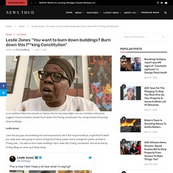 "Leslie Jones ""You want to burn down buildings? Burn down this f**king Constitution"""