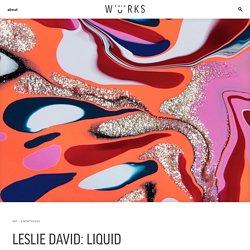 Leslie David: Liquid – WeTransfer This Works