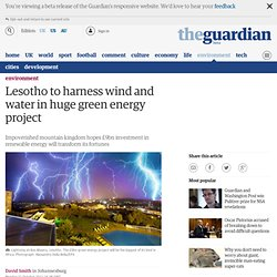 Lesotho to harness wind and water in huge green energy project | World news