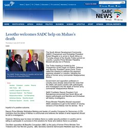 Lesotho welcomes SADC help on Mahao's death:Thursday 2 July 2015
