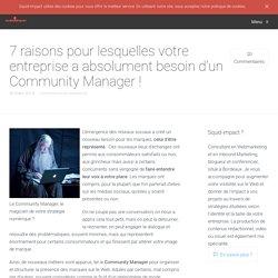 7 raisons pour lesquelles votre entreprise a absolument besoin d'un Community Manager !