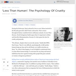 'Less Than Human': The Psychology Of Cruelty
