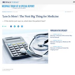 'Less Is More': The Next Big Thing for Medicine