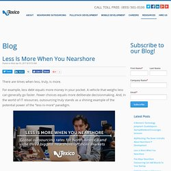 Less Is More When You Nearshore