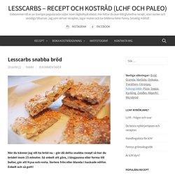 Lchf bröd - Lesscarbs snabba 15-minuters recept