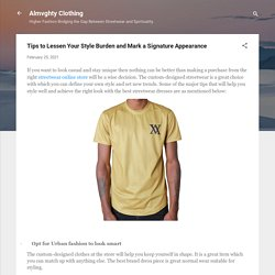 Tips to Lessen Your Style Burden and Mark a Signature Appearance