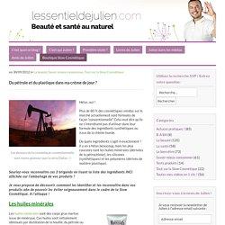 lessentieldejulien.com – Du pétrole et du plastique dans ma crème de jour ?