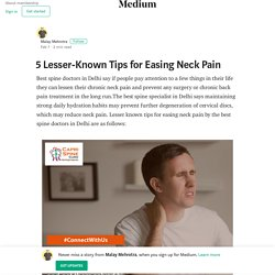 5 Lesser-Known Tips for Easing Neck Pain