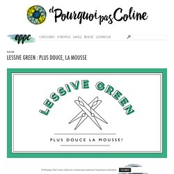 Lessive green : plus douce, la mousse