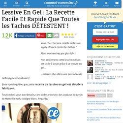 Lessive En Gel : La Recette Facile Et Rapide Que Toutes les Taches DÉTESTENT !