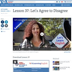 Lesson 37: Let's Agree to Disagree