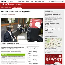 School Report - Lesson 4: Broadcasting news