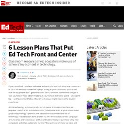 6 Lesson Plans That Put Ed Tech Front and Center