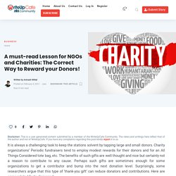 A must-read Lesson for NGOs and Charities: The Correct Way to Reward your Donors!