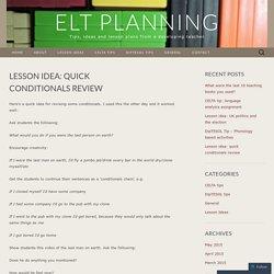Lesson idea: quick conditionals review