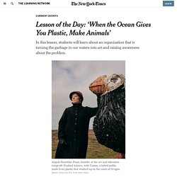 Lesson of the Day: 'When the Ocean Gives You Plastic, Make Animals'