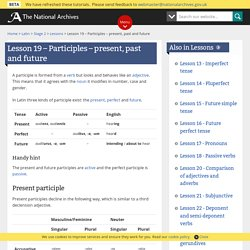 Lesson 19 - Participles - present, past and future - Latin