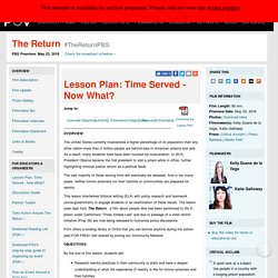 Lesson Plan: Time Served - Now What?