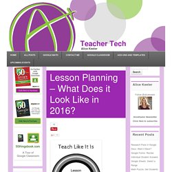 Lesson Planning - What Does it Look Like in 2016? - Teacher Tech