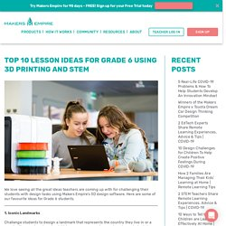 Top 10 lesson ideas for Grade 6 using 3D Printing and STEM