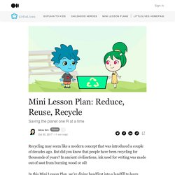 Mini Lesson Plan: Reduce, Reuse, Recycle - LittleLives