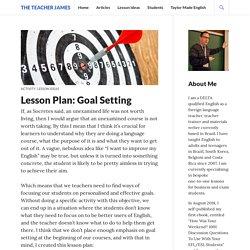 Lesson Plan: Goal Setting – The Teacher James