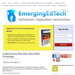 3 Quick Lesson Plan Ideas That Utilize Technology