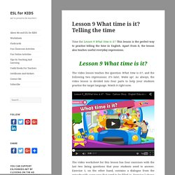 Lesson 9 What time is it? Telling the time - ESL for KIDS