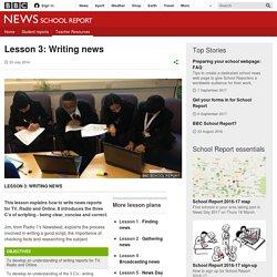 Lesson 3: Writing news - BBC News School Report