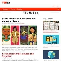 5 TED-Ed Lessons about awesome women in history