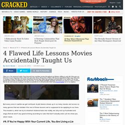 4 Flawed Life Lessons Movies Accidentally Taught Us