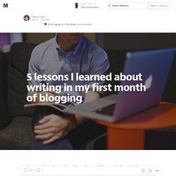 5 lessons I learned about writing in my first month of blogging — 3thousand ideas