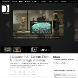 5 Lessons In UI Design, From A Breakthrough Museum