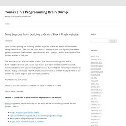 Nine Lessons from building a Grails / Flex / Flash website | Tomás Lin's Programming Brain Dump