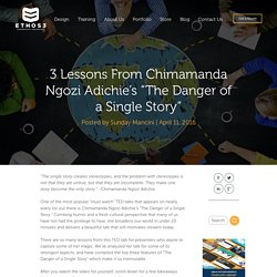 """3 Lessons From Chimamanda Ngozi Adichie's """"The Danger of a Single Story"""""""