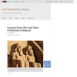 Lessons From The Last Time Civilization Collapsed : 13.7: Cosmos And Culture