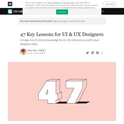 47 Key Lessons for UI & UX Designers - UX Collective