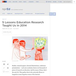 5 Lessons Education Research Taught Us In 2014 : NPR Ed