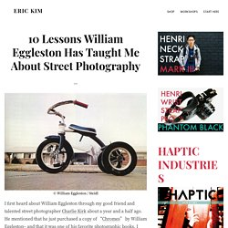 10 Lessons William Eggleston Has Taught Me About Street Photography